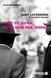 Dany Laferrière et  Mémoire d'encrier - Tout ce qu'on ne te dira pas, Mongo.