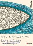 Dany Laferrière - Vers d'autres rives.