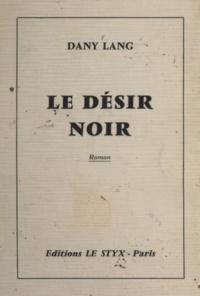 Dany Lang - Le désir noir.