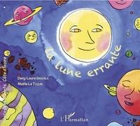 Dany-Laure Gnazalé et Maëlle Le Toquin - La lune errante.