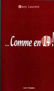 Dany Laurent - Comme en 14 !.