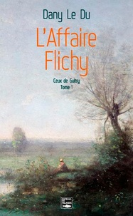 Dany Le Du - Ceux de Guitry Tome 1 : L'affaire Flichy.