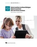 Dany Lussier-Desrochers - Intervention technoclinique dans le secteur des services sociaux - Enjeux cliniques et organisationnels.