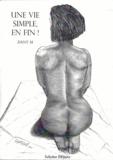 Dany M - Une vie simple, en fin.