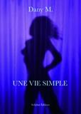 Dany M - Une vie simple.