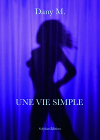 Dany M - Une vie simple.