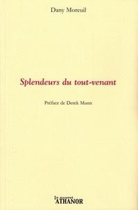 Dany Moreuil - Splendeurs du tout-venant.