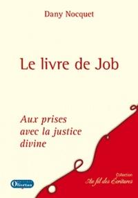 Dany Nocquet - Le livre de Job - Aux prises avec la justice divine.