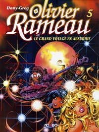 Dany - Olivier Rameau Tome 5 : Le grand voyage en Absurdie.