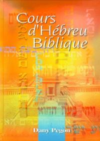 Cours d'hébreu biblique.- Avec cassette audio - Dany Pegon |