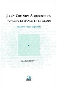 Dany Rasemont - Julius Corentin Acquefacques, par-delà la bande et le dessin.