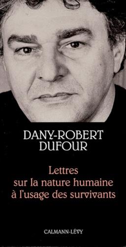 Lettres sur la nature humaine à l'usage des survivants
