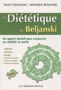Dany Toussaint et Monique Beljanski - La diététique et Beljanski - Un apport décisif pour consever ou rétablir la santé.