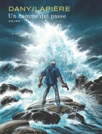 Dany et Denis Lapière - Un homme qui passe.