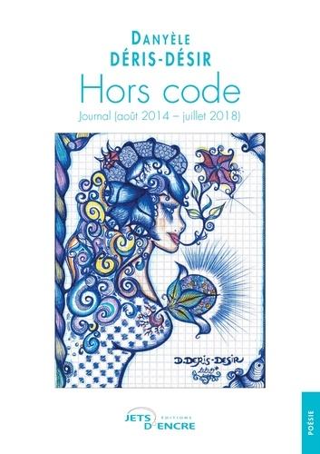 Danyèle Déris-Désir - Hors code.