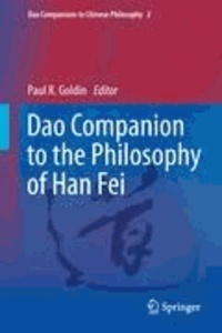 Paul R. Goldin - Dao Companion to the Philosophy of Han Fei.