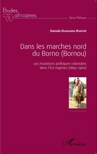 Goodtastepolice.fr Dans les marches nord du Borno (Bornou) - Les mutations politiques coloniales dans l'Est nigérien (1893-1960) Image