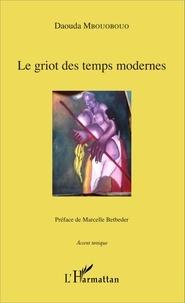 Daouda Mbouobouo - Le griot des temps modernes.