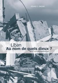 Daouk Fouad - Au nom de quels dieux ?.