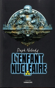 Daph Nobody - L'enfant nucléaire - Pica Morfal Boy.