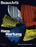 Daphné Bétard - Hans Hartung - La fabrique du geste.