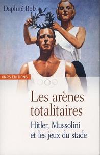 Histoiresdenlire.be Les arènes totalitaires - Hitler, Mussolini et les jeux du stade Image