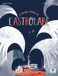 Daphné Buiron et Catherine Cordasco - Le grand voyage de l'Astrolabe - Avec un poster.