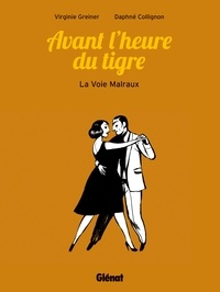 Daphné Collignon et Virginie Greiner - La voie Malraux.