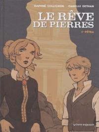 Daphné Collignon et Isabelle Dethan - Le rêve de pierres Tome 1 : Pétra.