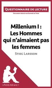 Daphné De Thier - Millenium I : Les hommes qui n'aimaient pas les femmes de Stieg Larsson - Questionnaire de lecture.
