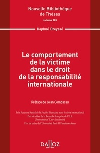 Daphné Dreyssé - Le comportement de la victime dans le droit de la responsabilité internationale.