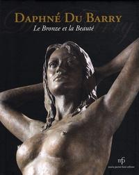 Daphné Du Barry - Le bronze et la beauté.