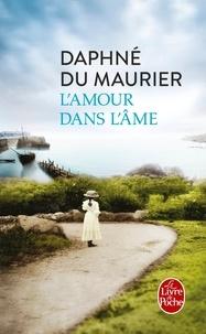 Daphné Du Maurier - L'Amour dans l'âme.