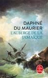 Daphné Du Maurier - L'auberge de la Jamaïque.