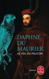 Daphné Du Maurier - Le vol du faucon.