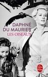 Daphné Du Maurier - Les Oiseaux - Et autres nouvelles.
