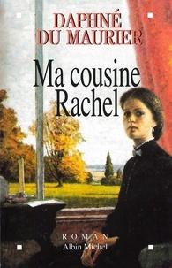 Daphné Du Maurier - Ma cousine Rachel.