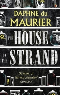 Daphné Du Maurier - The House on the Strand.