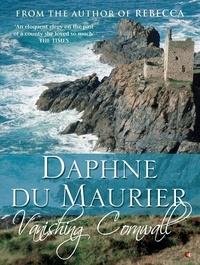 Daphné Du Maurier - Vanishing Cornwall.