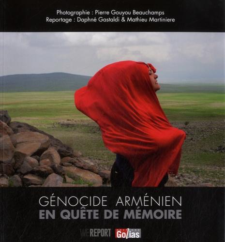 Daphné Gastaldi et Pierre Gouyou-Beauchamps - Génocide arménien, en quête de mémoire.