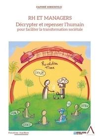 Daphné Hirschfeld - RH et managers - Décrypter et repenser l'humain pour faciliter la transformation sociétale.