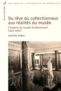 Du rêve du collectionneur aux réalités du musée - Lhistoire du musée de Mariemont (1917-1960).pdf