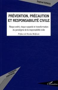 Prévention, précaution et responsabilité civile - Risque avéré, risque suspecté et transformation du paradigme de la responsabilté civile.pdf