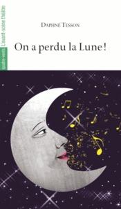 Daphné Tesson - On a perdu la Lune !.
