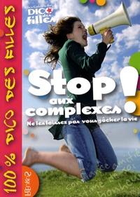 Daphné Tesson et Marianne Dupuy-Sauze - Stop aux complexes ! - Ne les laissez pas vous gâcher la vie.