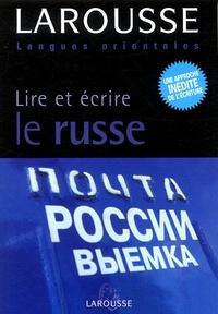 Daphne West et Anna Sitnikova-Rioland - Lire et écrire le russe.