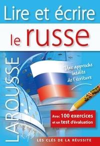 Daphné West et Anna Sitnikova-Rioland - Lire et écrire le russe.