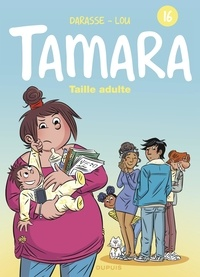 Darasse et  Lou - Tamara - tome 16 - Taille adulte - Taille adulte.