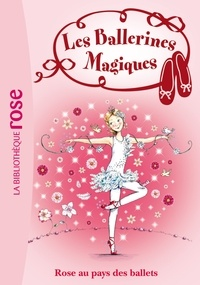 Darcey Bussell - Les Ballerines Magiques 07 - Rose au pays des ballets.