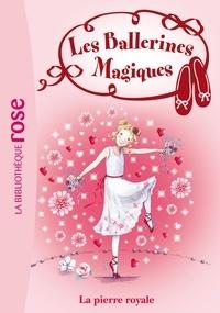 Darcey Bussell - Les ballerines magiques 09 - Rose et la pierre royale.